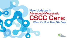 What's New in Advanced CSCC Care